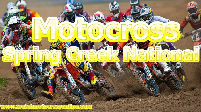 Spring Creek National Motocross Live Stream