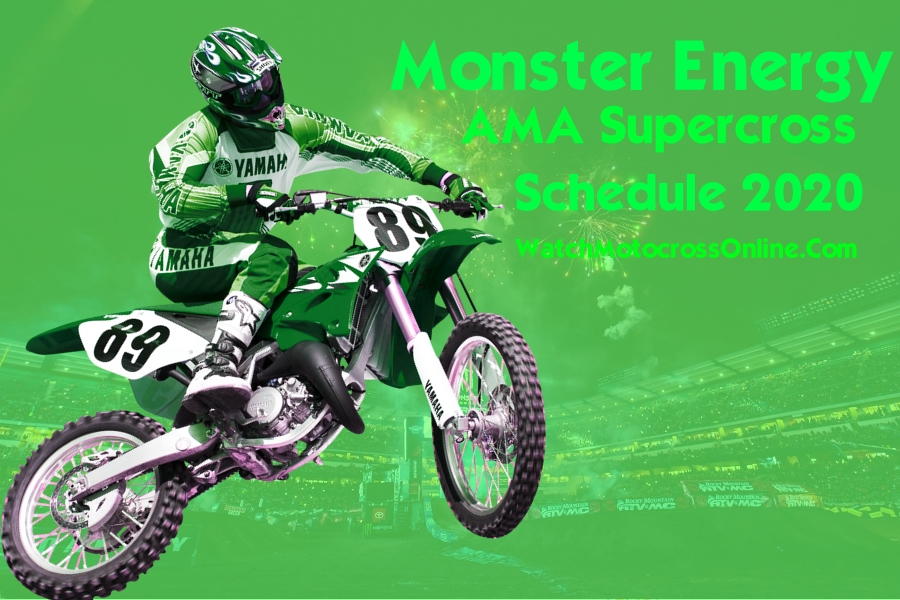 Monster Energy AMA Supercross Schedule 2020
