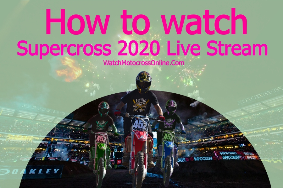 How To Watch Monster Energy Supercross 2020 Live Stream