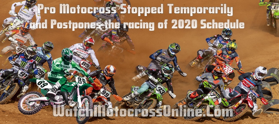 Pro Motocross Stopped Temporarily and Postpones the racing of 2020 Schedule