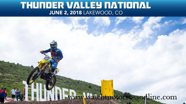 2018 Thunder Valley National Motocross Live Stream